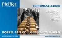 Austausch und Reparatur von 12 Stück Doppel Fan Coil Gebläse-Motoren für ein Universitätsgebäude in Wien (Veterinärmedizinische Universität) - Zum Vergrößern klicken